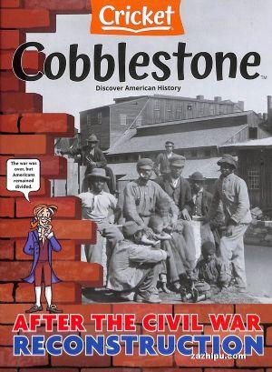 Cobblestone(鹅卵石)(一年共9期)(英文原版)(杂志订阅)
